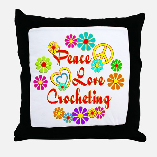 Peace Love Crocheting Throw Pillow