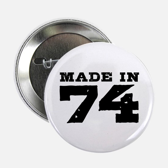 """Made In 74 2.25"""" Button"""