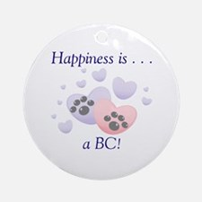 Happiness is...a BC Ornament (Round)