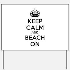 Keep calm and beach on Yard Sign