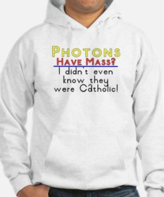 photons have mass? Hoodie