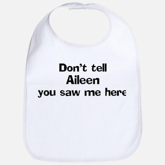 Don't tell Aileen Bib