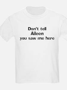 Don't tell Aileen Kids T-Shirt
