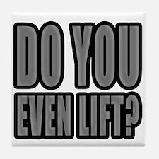 Do You Even Lift? Tile Coaster