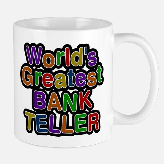 Worlds Greatest BANK TELLER Mugs