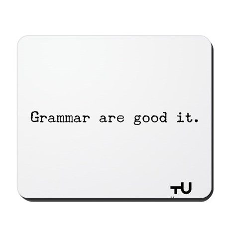Grammar are good it. Mousepad