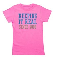 Keeping It Real Since 2000 Girl's Tee