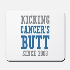 Cancers Butt Since 2003 Mousepad