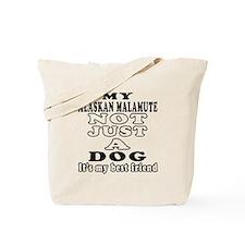 Alaskan Malamute not just a dog Tote Bag