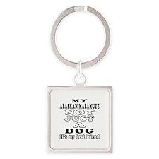 Alaskan Malamute not just a dog Square Keychain