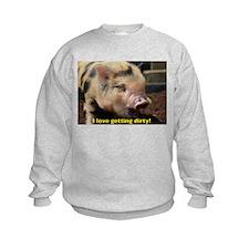Just love getting dirty! Sweatshirt