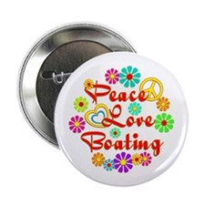 "Peace Love Boating 2.25"" Button"