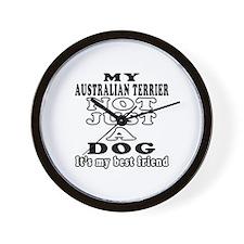 Australian Terrier not just a dog Wall Clock