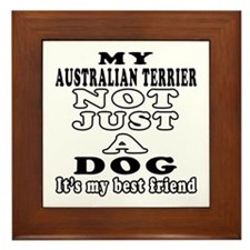 Australian Terrier not just a dog Framed Tile
