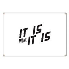 Saying - It Is What It Is Banner
