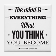 Buddha Saying - The Mind Is Everything ... Tile Co