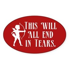 This Will All End In Tears Decal