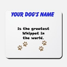 Greatest Whippet In The World Mousepad