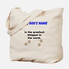 Greatest Whippet In The World Tote Bag