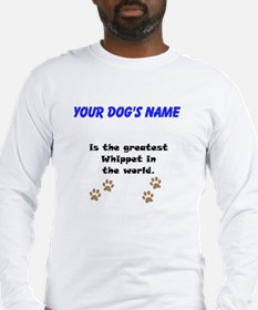 Greatest Whippet In The World Long Sleeve T-Shirt