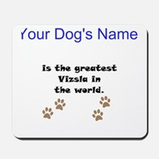 Greatest Vizsla In The World Mousepad
