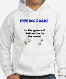 Greatest Rottweiler In The World Jumper Hoody