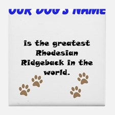 Greatest Rhodesian Ridgeback In The World Tile Coa