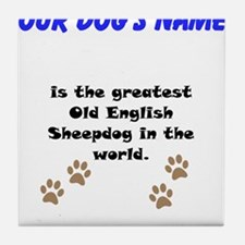 Greatest Old English Sheepdog In The World Tile Co