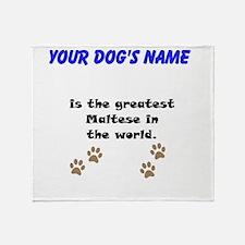Greatest Maltese In The World Throw Blanket