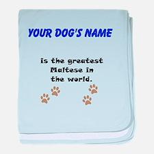 Greatest Maltese In The World baby blanket