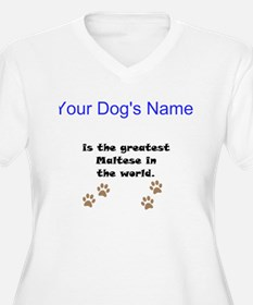 Greatest Maltese In The World Plus Size T-Shirt