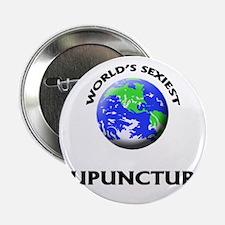 """World's Sexiest Acupuncturist 2.25"""" Button"""