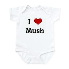 I Love Mush Infant Bodysuit