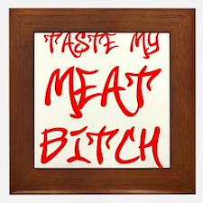 taste-my-meat-bitch-st-soul-red Framed Tile