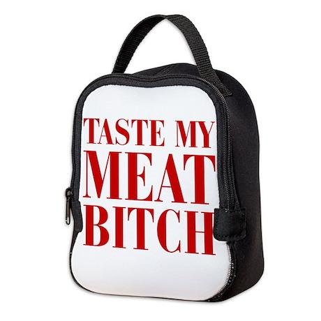 taste-my-meat-bitch-bod-brown Neoprene Lunch Bag