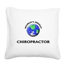 World's Sexiest Chiropractor Square Canvas Pillow