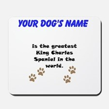 Greatest King Charles Spaniel In The World Mousepa