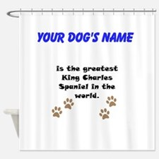 Greatest King Charles Spaniel In The World Shower