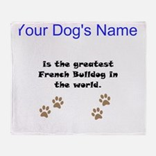 Greatest French Bulldog In The World Throw Blanket