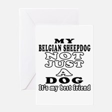 Belgian Sheepdog not just a dog Greeting Card
