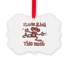 I love Alma this much Picture Ornament