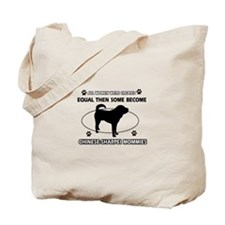 Chinese Sharpei mommies are better Tote Bag