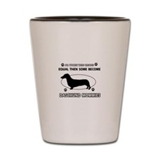 Daschund mommies are better Shot Glass