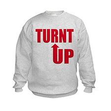 Turnt Up Sweatshirt