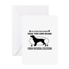 Field Spaniel mommies are better Greeting Card