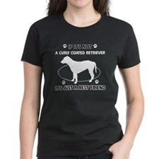 If it's not Curly-Coated Retriever Tee