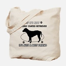 If it's not Curly-Coated Retriever Tote Bag