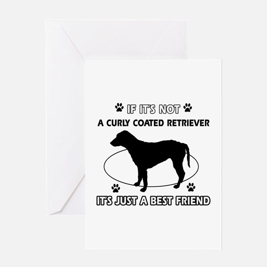 If it's not Curly-Coated Retriever Greeting Card