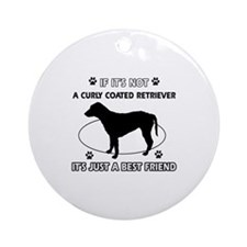 If it's not Curly-Coated Retriever Ornament (Round
