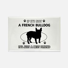 If it's not French Bulldog Rectangle Magnet